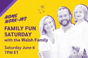 Image showing the copy Saturday 7PM ET - Family Fun Saturday with Walsh Family